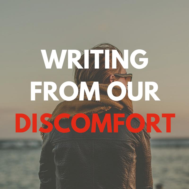 Writing From Discomfort