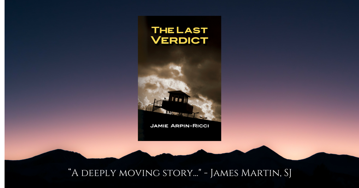 The Last Verdict: a death row novella by Jamie Arpin-Ricci